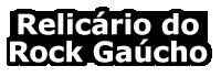 Relicário do Rock Gaúcho