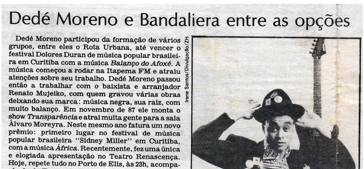 [REVIEW] Dedé Moreno e Bandaliera (com A Barata Oriental) entre as opções